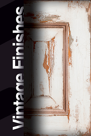 View our Vintage Finishes Brochure